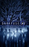DarkFuse #2 (DarkFuse Anthology Series) - Group of Authors