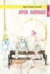 Amor Kamikaze (Spanish Edition) - Ángel Fernández Fermoselle