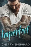 Imperfect (Blaze of Glory Book 1) - Cherry Shephard, Hot Tree Editing, Sara Eirew