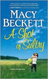 A Shot of Sultry  - Macy Beckett