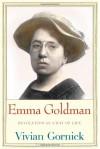 Emma Goldman: Revolution as a Way of Life - Vivian Gornick