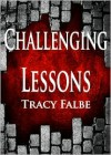 Challenging Lessons - Tracy Falbe