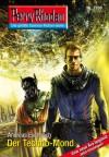 """Perry Rhodan 2700: Der Techno-Mond (Heftroman): Perry Rhodan-Zyklus """"Das Atopische Tribunal"""" (Perry Rhodan-Erstauflage) - Andreas Eschbach"""