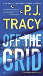 Off the Grid: A Monkeewrench Novel - P.J. Tracy
