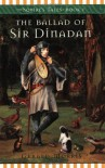 The Ballad of Sir Dinadan - Gerald Morris