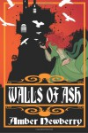 Walls of Ash: A Gothic Romance (Daughters of Rhineholt) (Volume 1) - Amber Newberry