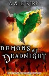 Demons at Deadnight: The Divinicus Nex Chronicles: Book One - A & E Kirk