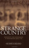 Strange Country: Modernity and Nationhood in Irish Writing since 1790 (Clarendon Lectures in English Literature) - Seamus Deane