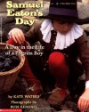 Samuel Eaton's Day: A Day in the Life of a Pilgrim Boy - Kate Waters