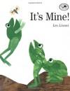 It's Mine! - Leo Lionni