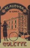 Klaudyna w szkole (Klaudyna #1) - Colette