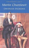Martin Chuzzlewit (Wordsworth Classics) (Wordsworth Collection) - Charles Dickens