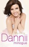 Dannii: My Story - Dannii Minogue