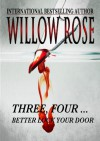 Three, Four ... Better lock your door. (Rebekka Franck #2) - Willow Rose