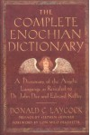 The Complete Enochian Dictionary: A Dictionary of the Angelic Language As Revealed to Dr. John Dee and Edward Kelley - Donald C. Laycock, Lon Milo DuQuette, Stephen Skinner
