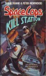 Kill Station - Diane Duane, Peter Morwood