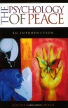 The Psychology of Peace: An Introduction (Psychological Dimensions to War and Peace) - Rachel M. MacNair