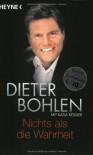 Nichts als die Wahrheit. (Taschenbuch) - Dieter Bohlen, Katja Kessler