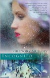 Incognito - Gregory  Murphy