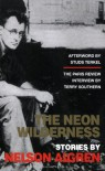 The Neon Wilderness - Nelson Algren, Studs Terkel, Tom Carson, Terry Southern