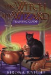 The Witch And Wizard Training Guide - Sirona Knight