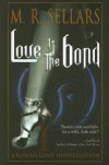 Love Is the Bond - M.R. Sellars