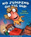 No Jumping on the Bed 25th Anniversary Edition - Tedd Arnold