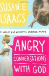 Angry Conversations with God: A Snarky but Authentic Spiritual Memoir - Susan E. Isaacs