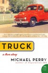 Truck: A Love Story - Michael  Perry