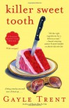 Killer Sweet Tooth: A Daphne Martin Cake Mystery - Gayle Trent