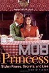 Stolen Kisses, Secrets, and Lies (Mob Princess) - Todd Strasser
