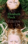 Emma i ja - Elizabeth Flock, Alina Patkowska