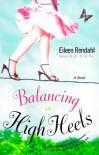 Balancing in High Heels - Eileen Rendahl
