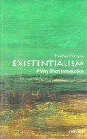 Existentialism: A Very Short Introduction - Thomas R. Flynn