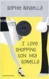 I love shopping con mia sorella - Annamaria Raffo, Sophie Kinsella