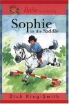 Sophie in the Saddle (Sophie Books) - Dick King-Smith, David Parkins