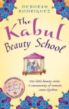 The Kabul Beauty School - Deborah Rodriguez