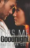 Kiss Me Goodnight - Patti Ann Colt