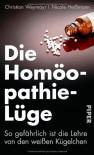 Die Homöopathie-Lüge - Christian Weymayr, Nicole Heißmann