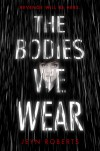 The Bodies We Wear - Jeyn Roberts