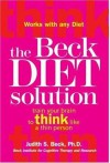 The Beck Diet Solution - Judith S. Beck, Aaron T. Beck
