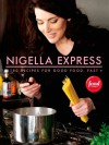 Nigella Express: Good Food, Fast - Nigella Lawson