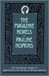 The Magazine Novels of Pauline Hopkins: (Including Hagar's Daughter, Winona, and of One Blood) - Pauline Hopkins,  Hazel Z. Carby (Illustrator),  Hazel V. Carby (Introduction)