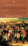 The Peninsular War, 1807-1814 (Penguin Classic Military History) - Michael Glover