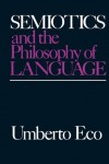 Semiotics and the Philosophy of Language (Advances in Semiotics) - Umberto Eco