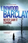 Never Saw it Coming - Linwood Barclay