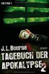 Tagebuch der Apokalypse 2 - J.L. Bourne, Ronald M. Hahn
