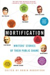 Mortification: Writers' Stories of Their Public Shame - Robin Robertson