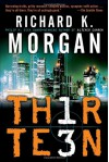 Thirteen - Richard K. Morgan