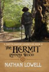 The Hermit of Lammas Wood - Nathan Lowell